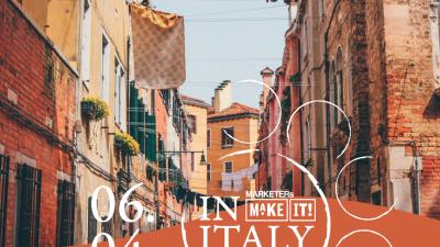 MARKETERs MakeIT! In Italy il 6 Aprile a Venezia: non perdetelo